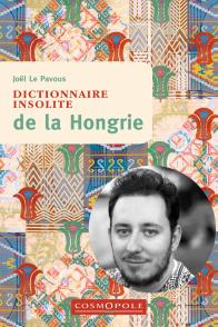Dictionnaire insolite de la Hongrie, Joël Le Pavous